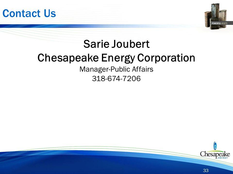 33 Contact Us Sarie Joubert Chesapeake Energy Corporation Manager-Public Affairs 318-674-7206