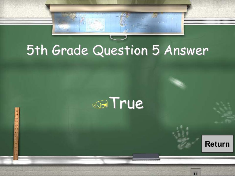 5th Grade Question 5 / True or False.