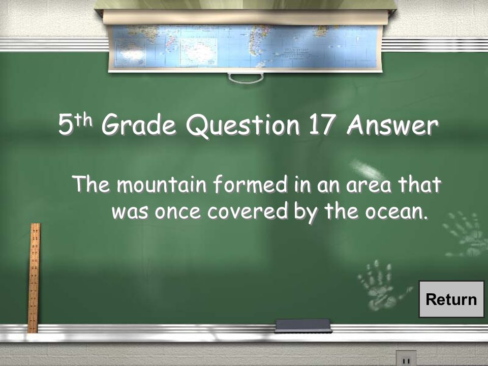 5th Grade Question 17 What does it mean if you find a fossil on top of a mountain