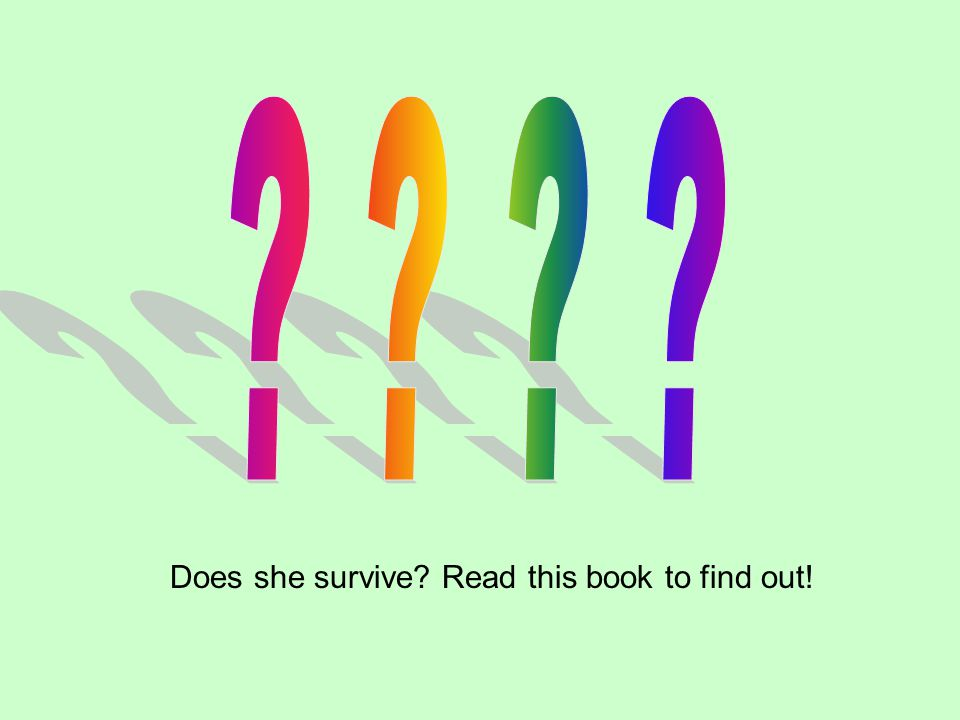 Does she survive? Read this book to find out!