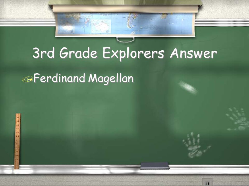 3rd Grade Explorers Question / Which explorer is known as being the first European to travel around the world?