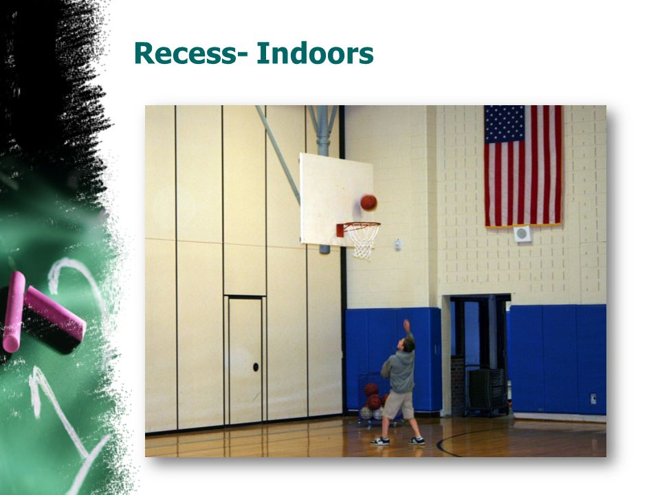 Recess- Indoors