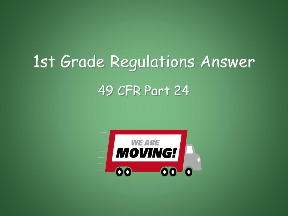 1st Grade Regulations The regulatory citations for the Uniform Act are found where