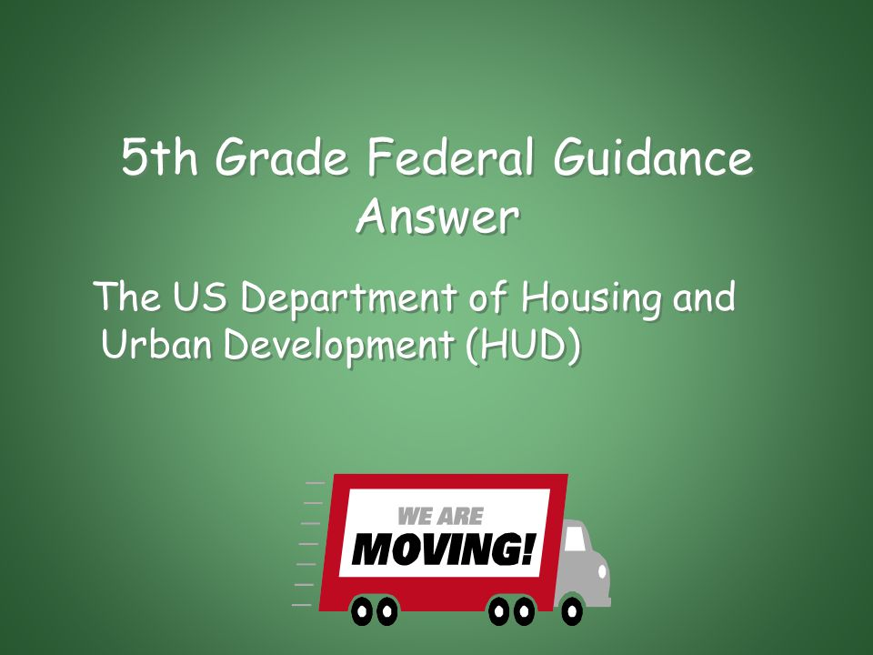 5th Grade Federal Guidance This Federal Agency annually issues their Public Housing and Section 8 Annual Program Income Limits documents, which is what agents use to test the financial means of a 90 day occupant when computing their base for Rental Assistance Payment.