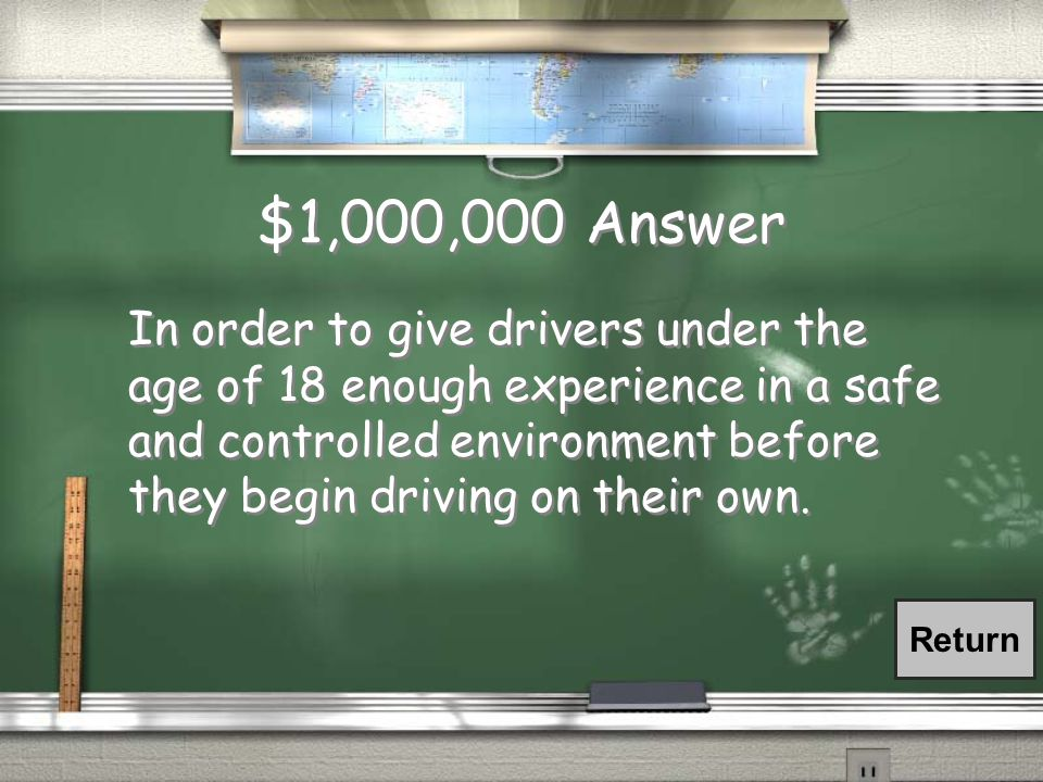 $1,000,000 Question Why do we have Graduated Driver Licensing?