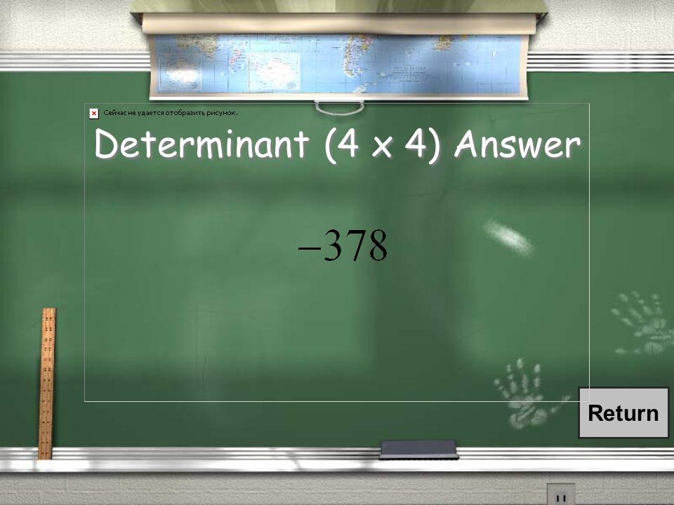 Determinant (4 x 4)