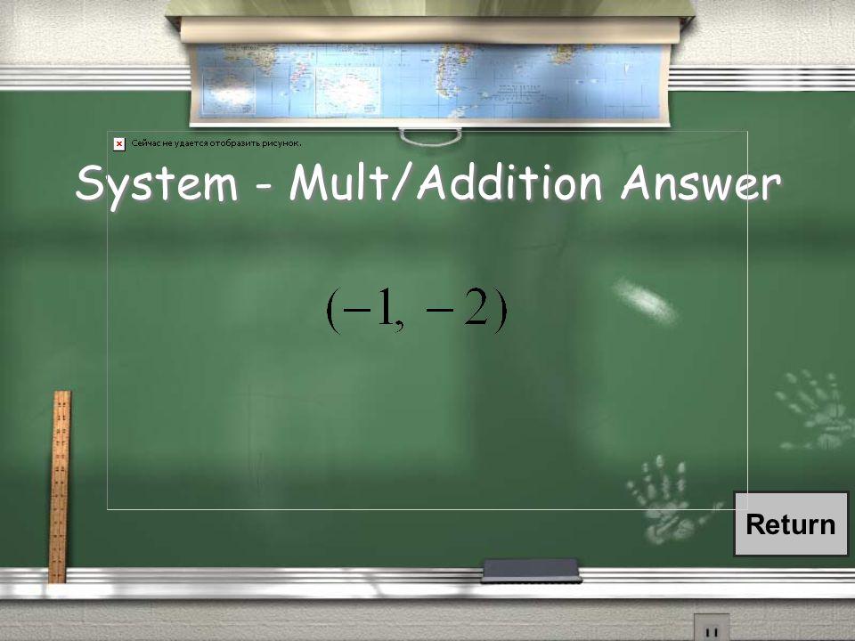 System - Mult/Addition