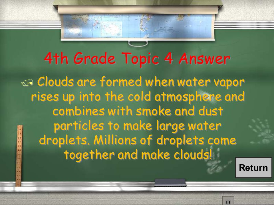 4th Grade Topic 4 Question / How are clouds formed?