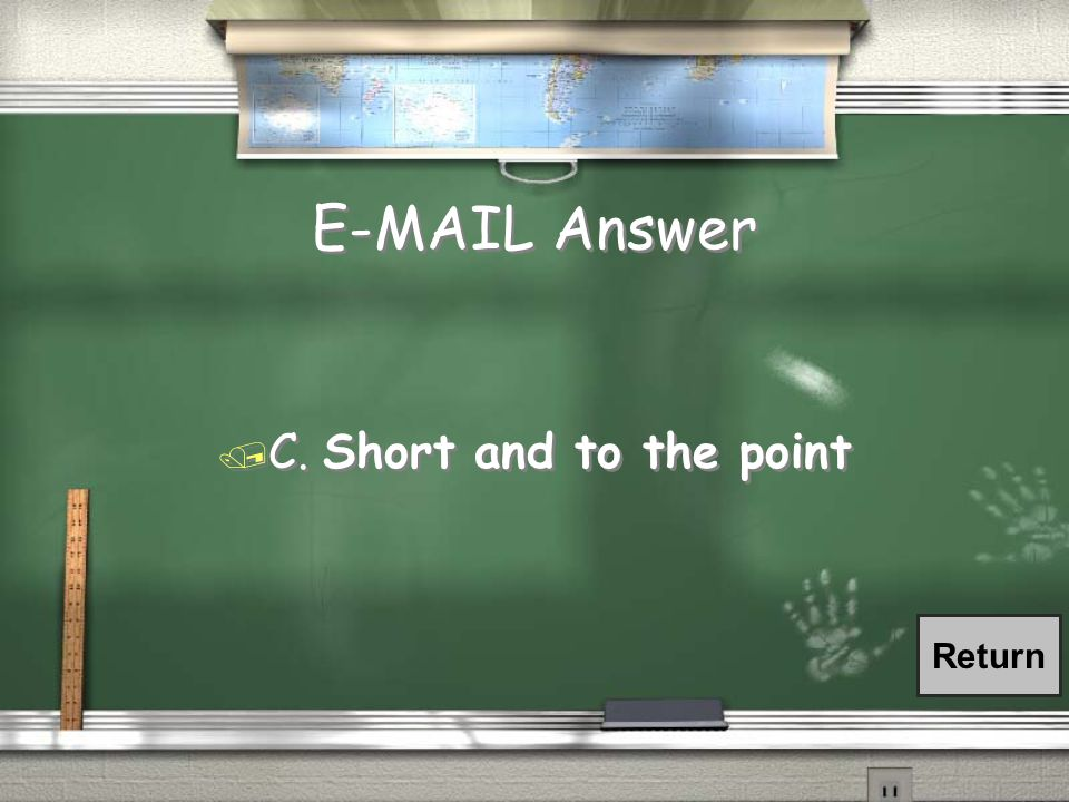 E-MAIL Answer / C. Short and to the point Return