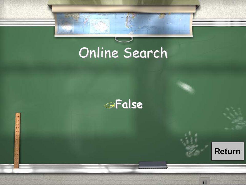 Online Search / False Return