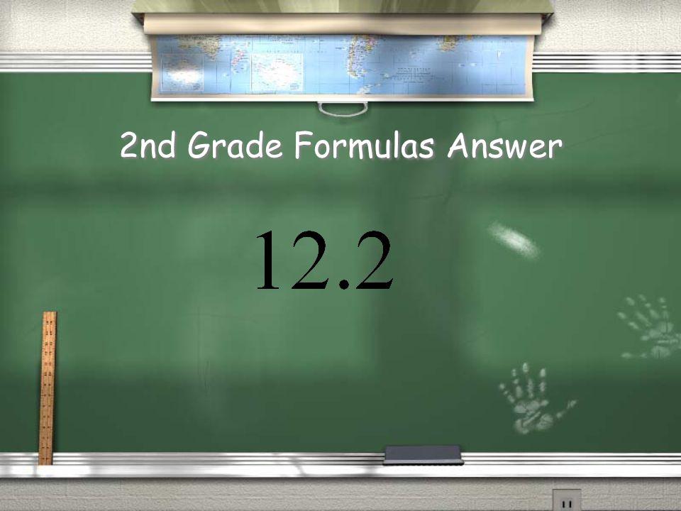 2nd Grade Formulas??