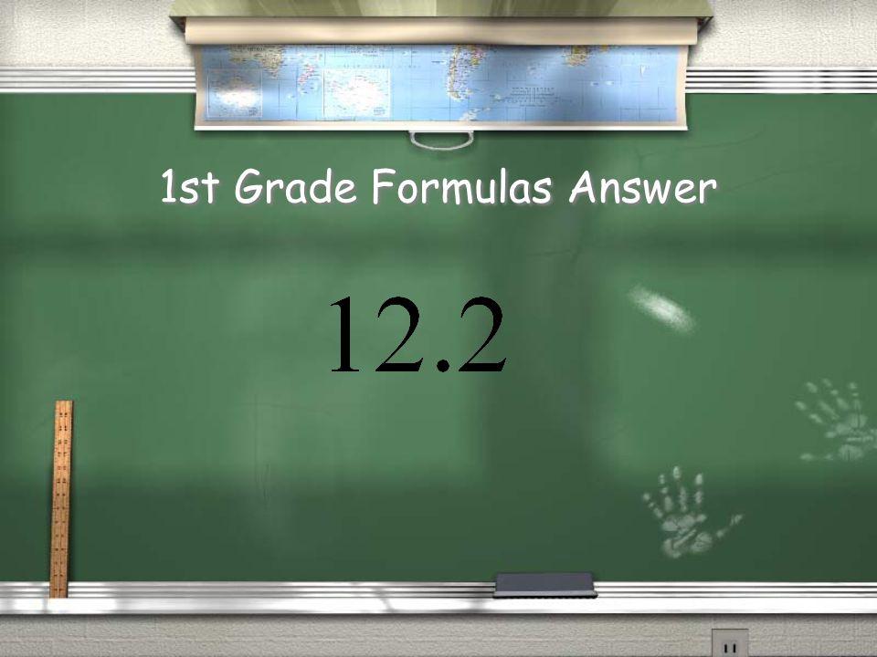 1st Grade Formulas???