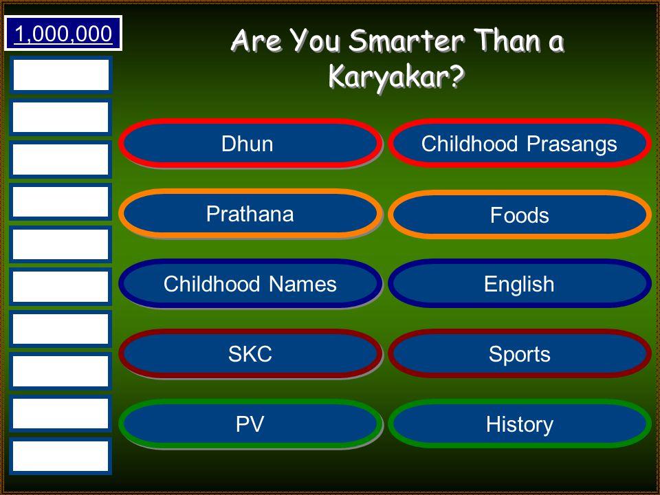 Are You Smarter Than a Karyakar