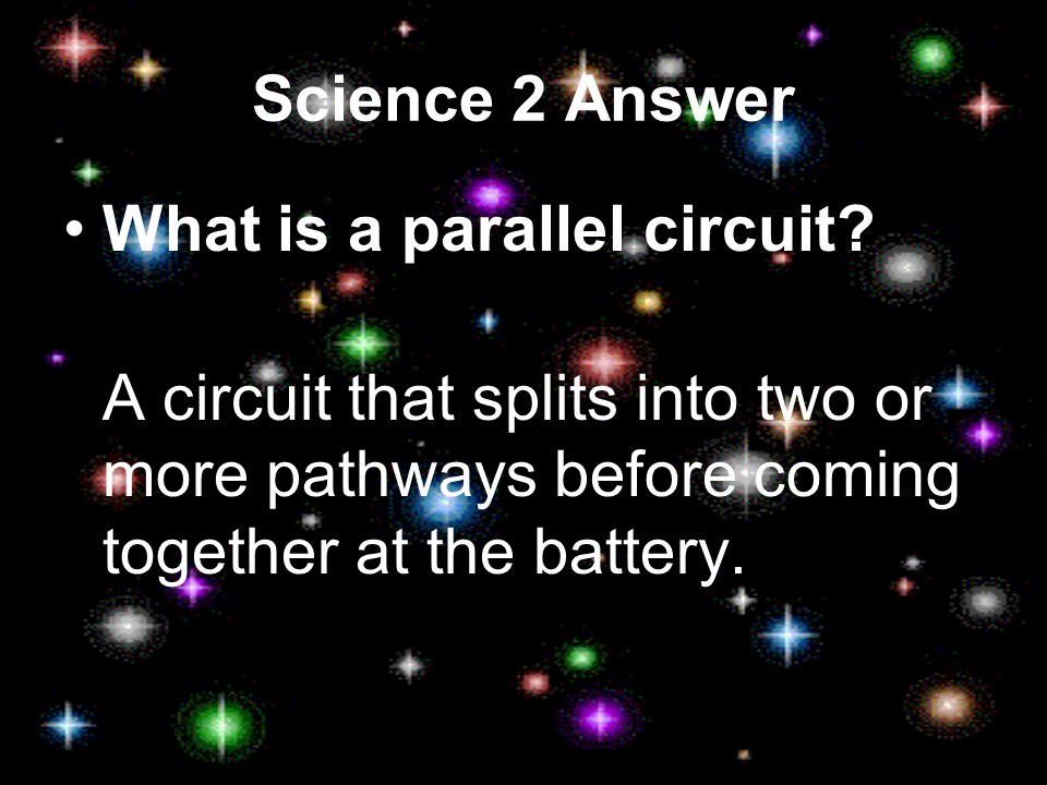Science 2 What is a parallel circuit
