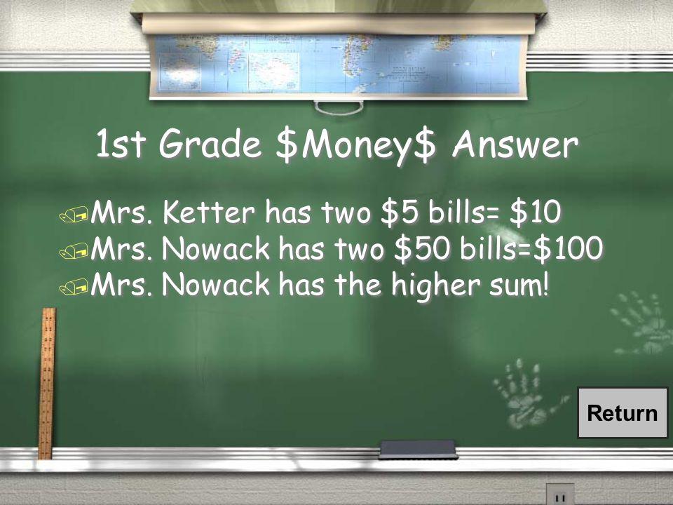 1st Grade $Money$ Question / Mrs. Ketter has / Mrs.