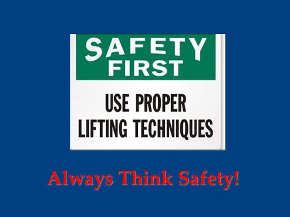 Always Think Safety!