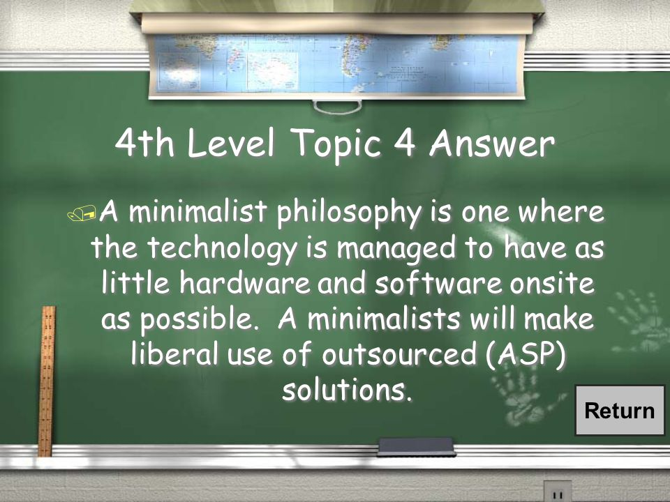 4th Level Topic 4 Question / What is a minimalist philosophy toward technology