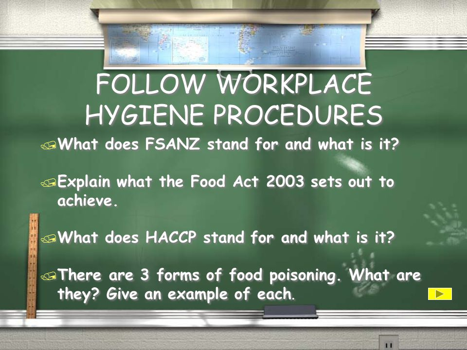 FOLLOW WORKPLACE HYGIENE PROCEDURES / What are the 2 types of hygiene.