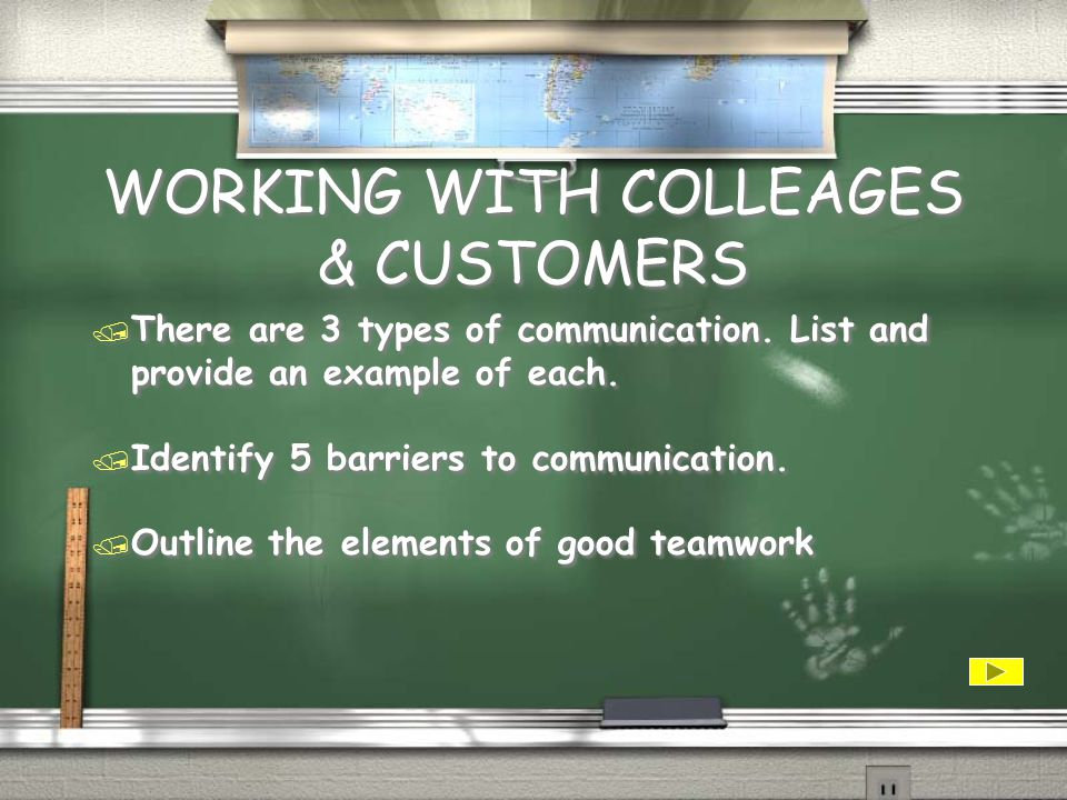 WORKING WITH COLLEAGUES & CUSTOMERS / There are 2 types of customers, what are they.