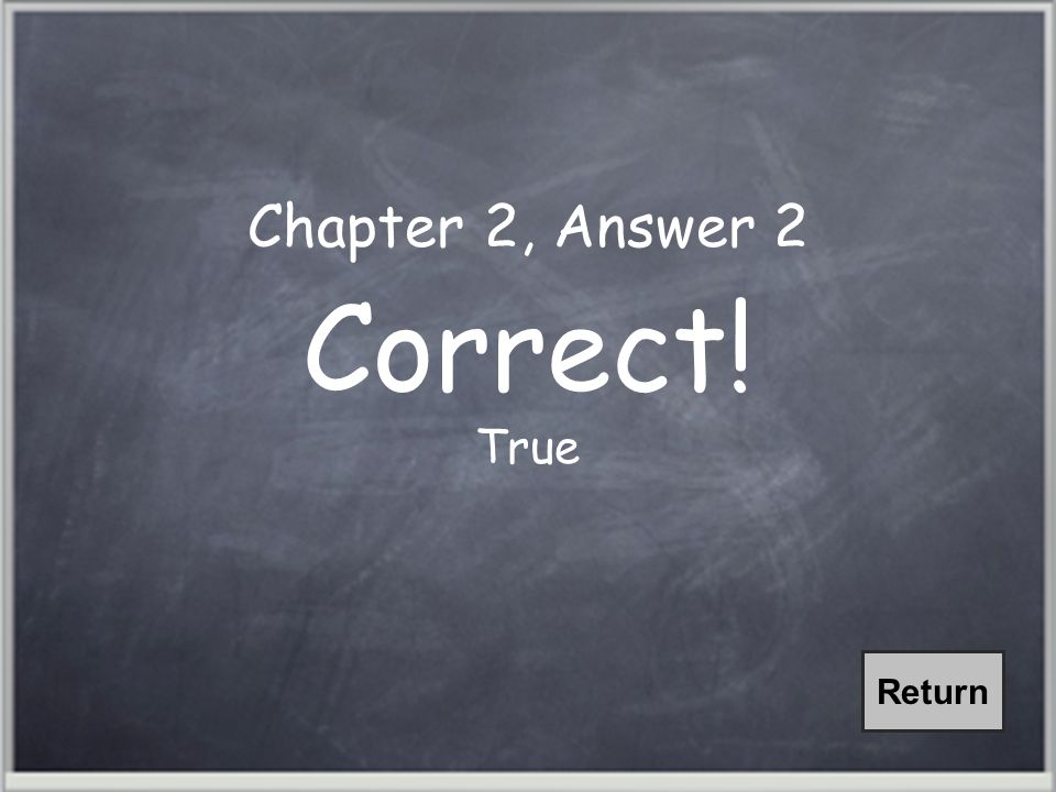 Chapter 2, Question 2 Informal Studies are conclusions based on feedback from and observations of students.
