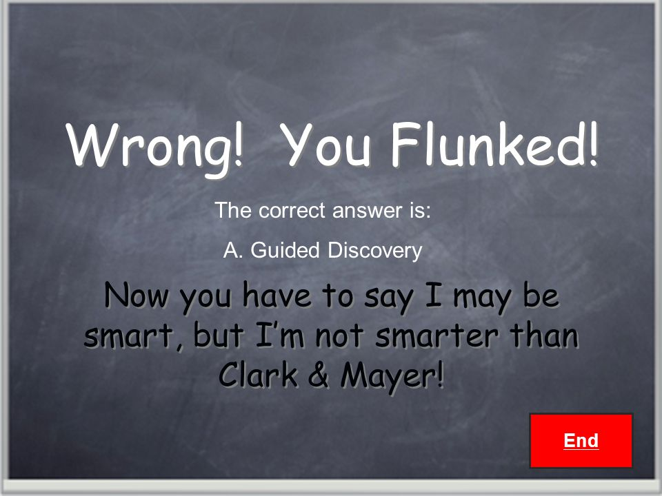 End Wrong. You Flunked.
