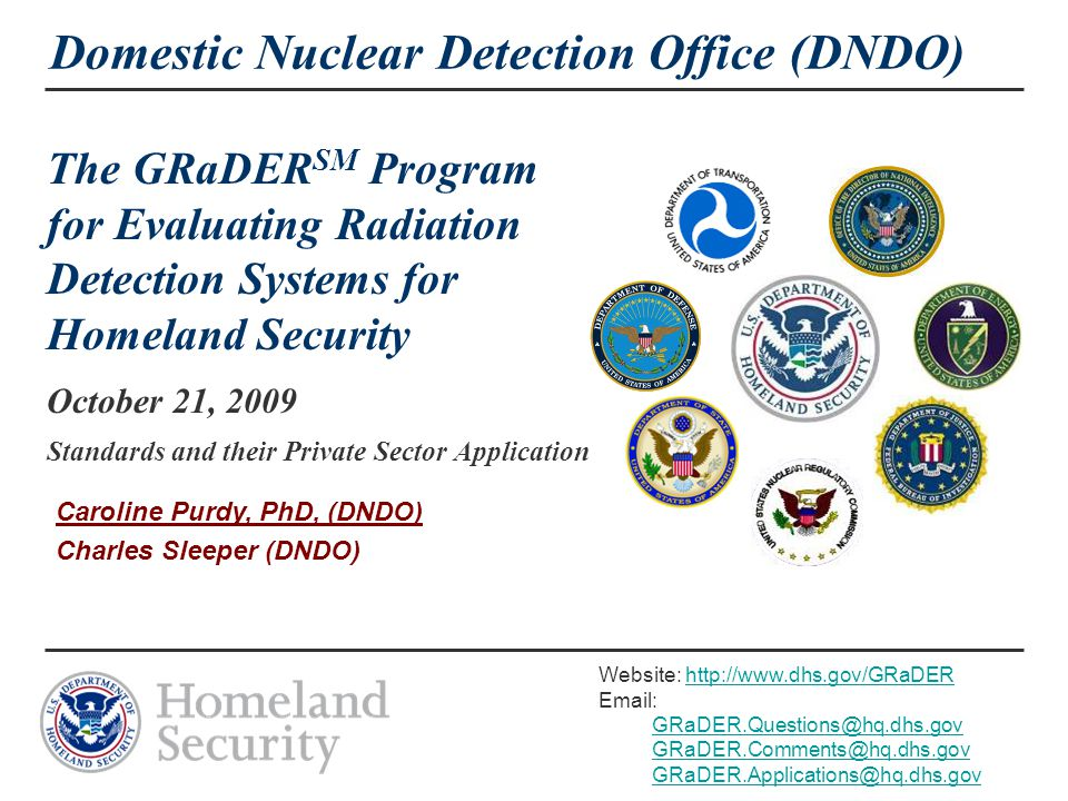 MPM-A.4 12 Summary  DNDO has initiated an independent, self-sustaining, voluntary program to evaluate the performance of radiation detectors against accepted standards.