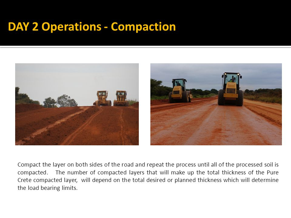 Compact the layer on both sides of the road and repeat the process until all of the processed soil is compacted.