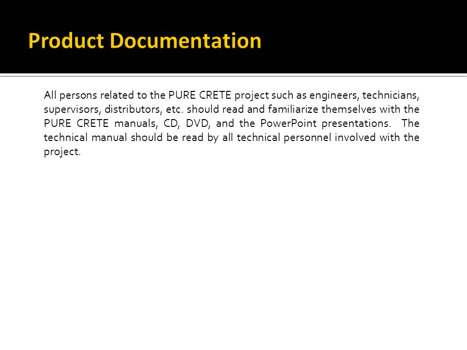 All persons related to the PURE CRETE project such as engineers, technicians, supervisors, distributors, etc.