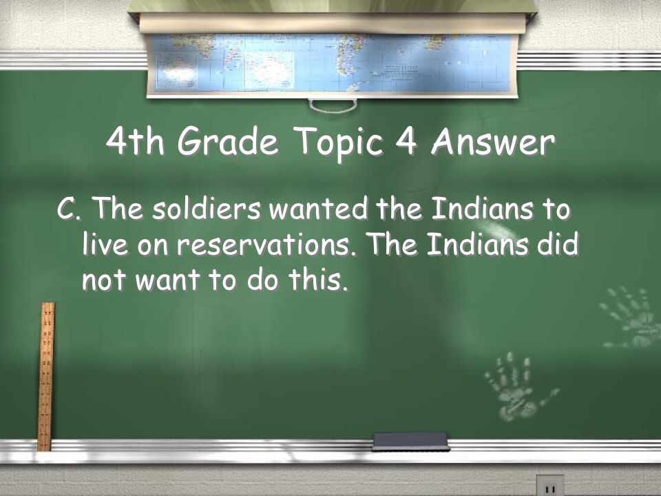 4th Grade Topic 4 Question / Why did the U.S. soldiers and Indians fight.