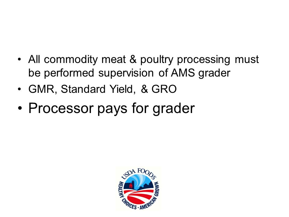 Meat Certification Grading Form (MCG-44) 1.Amount of commodity put into production 2.Number of pounds of end products produced