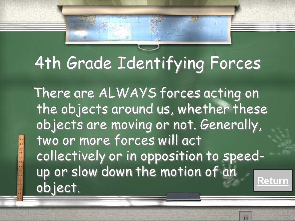 4th Grade Identifying Forces / How do everyday forces influence the motion of objects?
