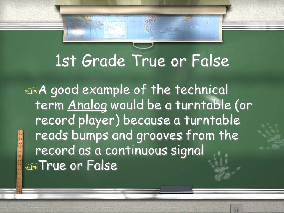 1st Grade True or False Answer / True!.