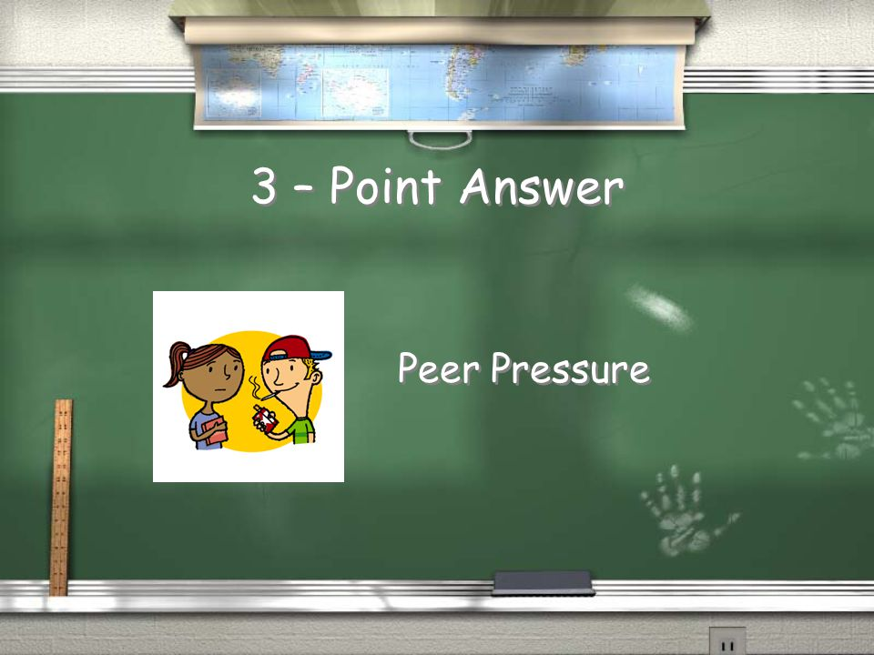 3 – Point Answer Peer Pressure