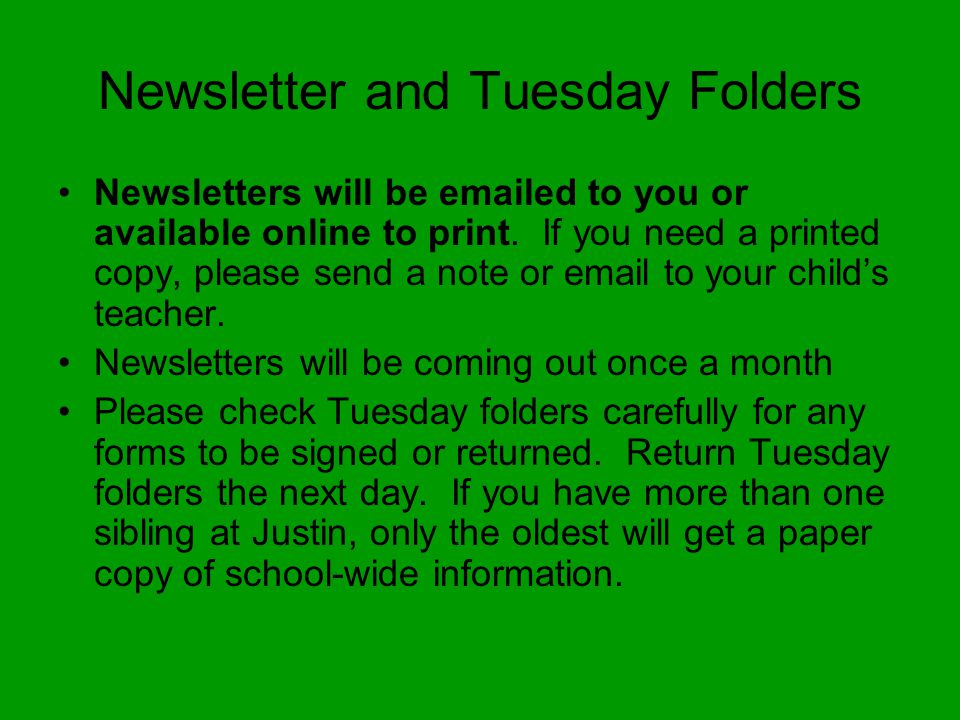Newsletter and Tuesday Folders Newsletters will be emailed to you or available online to print.
