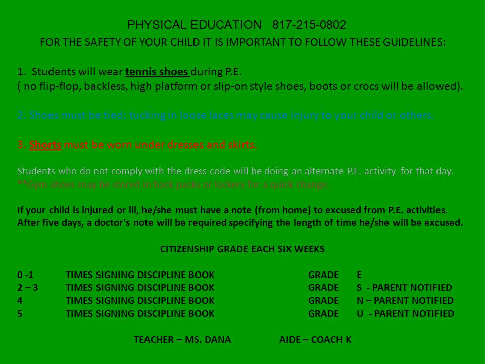 PHYSICAL EDUCATION 817-215-0802 FOR THE SAFETY OF YOUR CHILD IT IS IMPORTANT TO FOLLOW THESE GUIDELINES: 1.