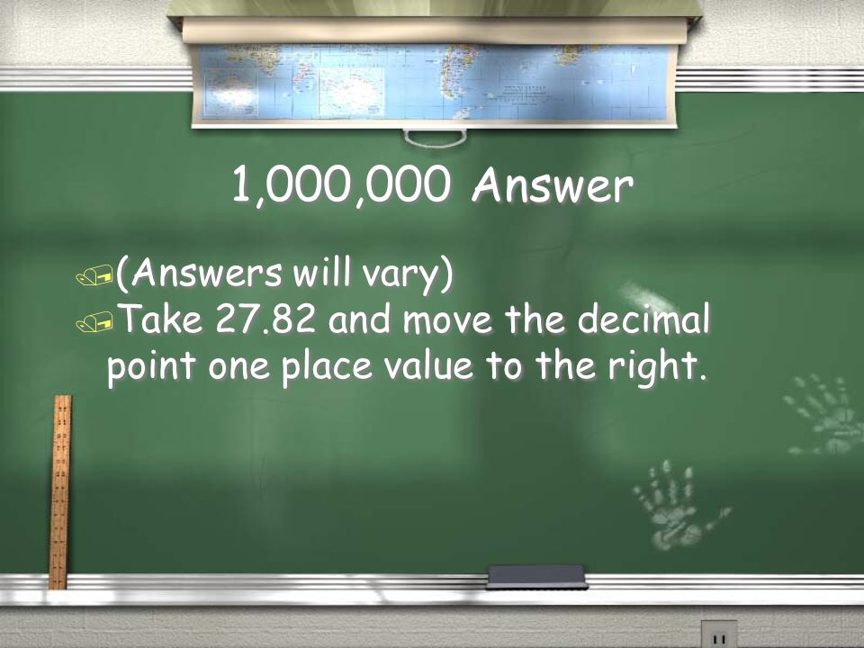 1,000,000 Question / Explain how to find 27.82 * 10 using mental math.
