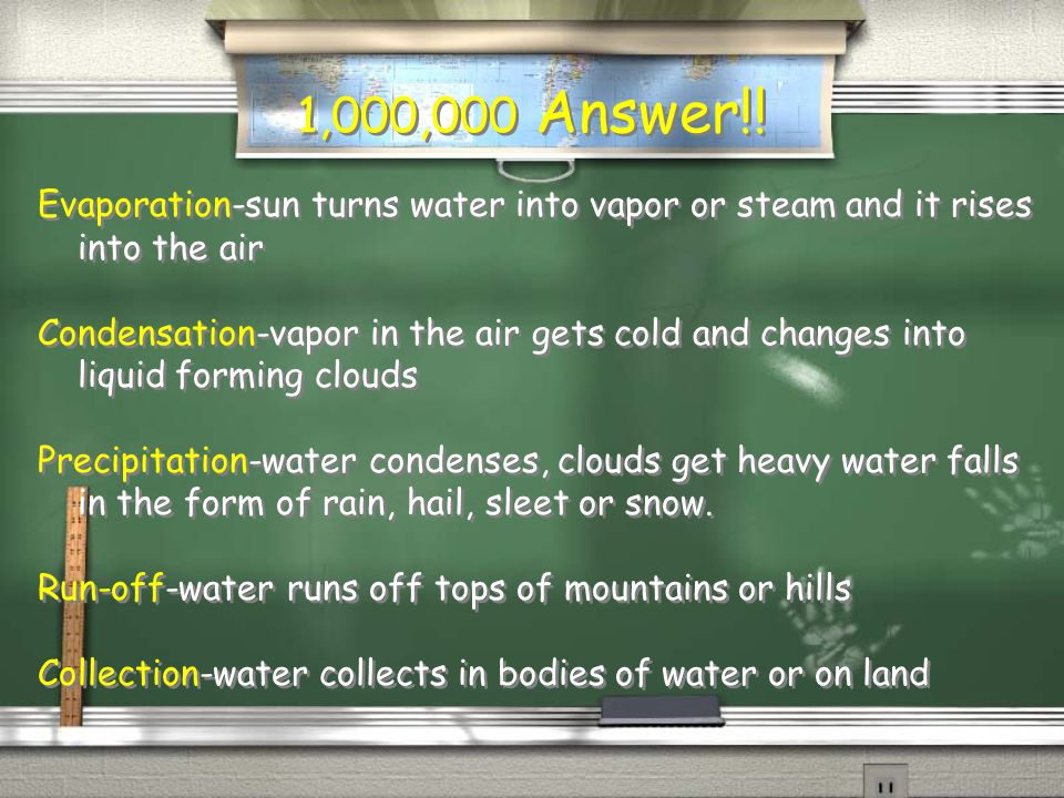 1,000,000 Question / What are the five parts of the Water Cycle.