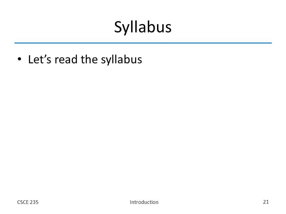 IntroductionCSCE 235 21 Syllabus Let's read the syllabus