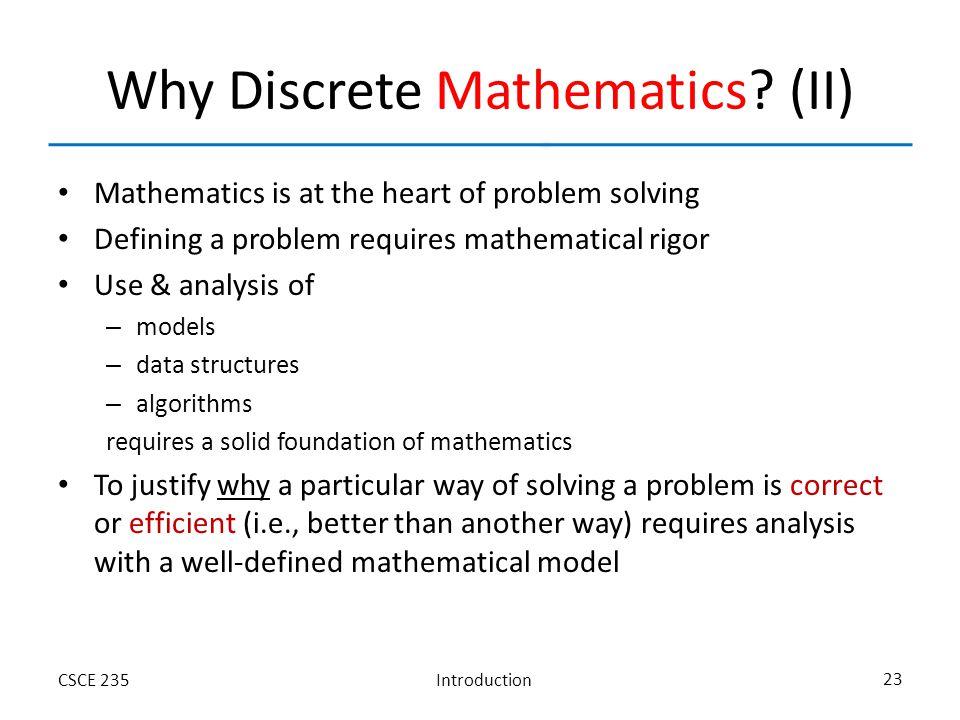 IntroductionCSCE 235 23 Why Discrete Mathematics.