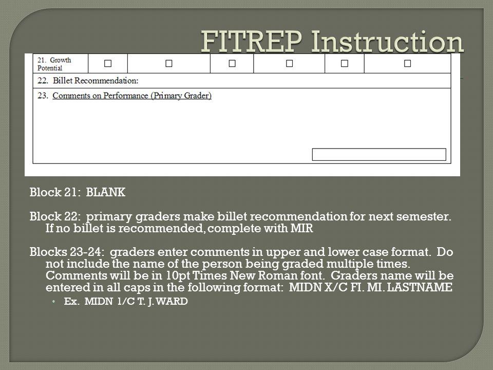 Block 21: BLANK Block 22: primary graders make billet recommendation for next semester.