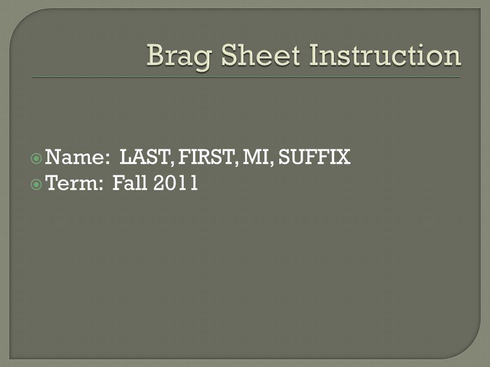  Name: LAST, FIRST, MI, SUFFIX  Term: Fall 2011