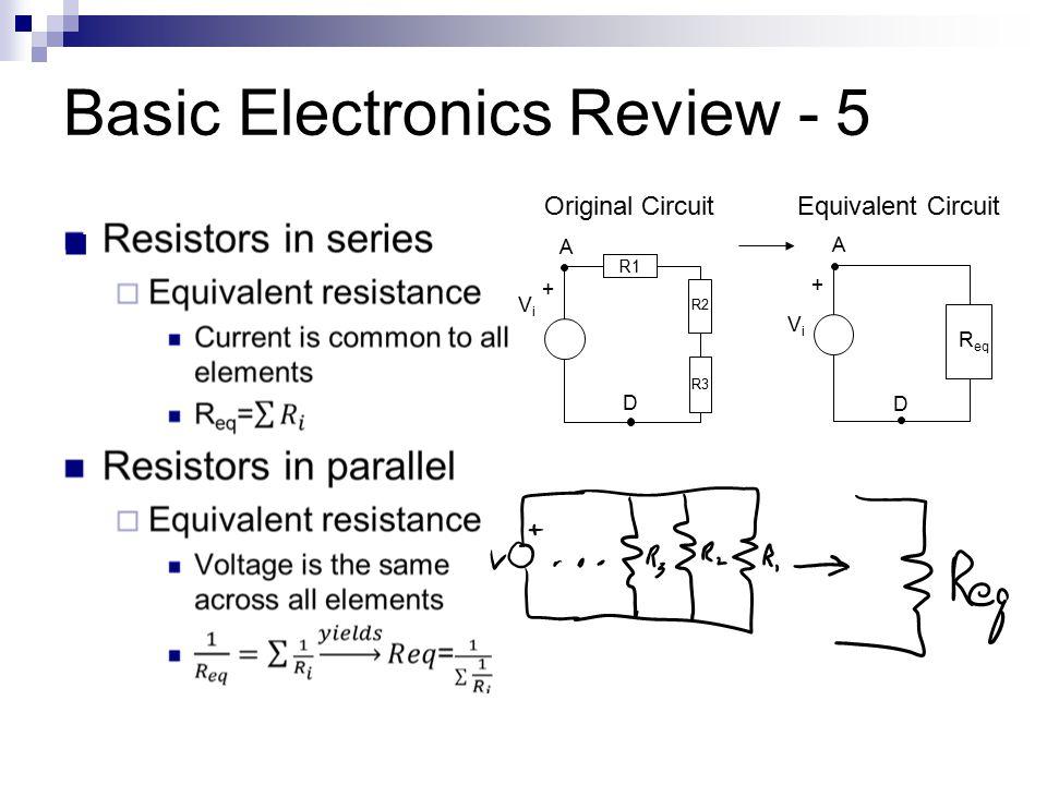 Basic Electronics Review - 5 R1 ViVi + A D R3 R2 ViVi + R eq A D Original CircuitEquivalent Circuit