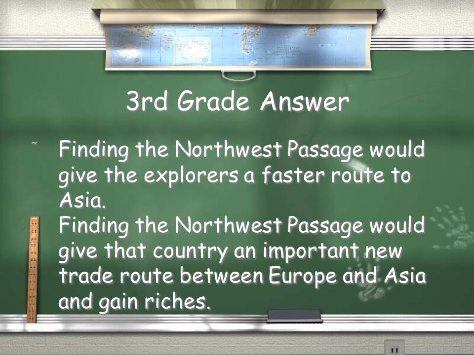 3rd Grade Question / Why were explorers trying to find the Northwest Passage?