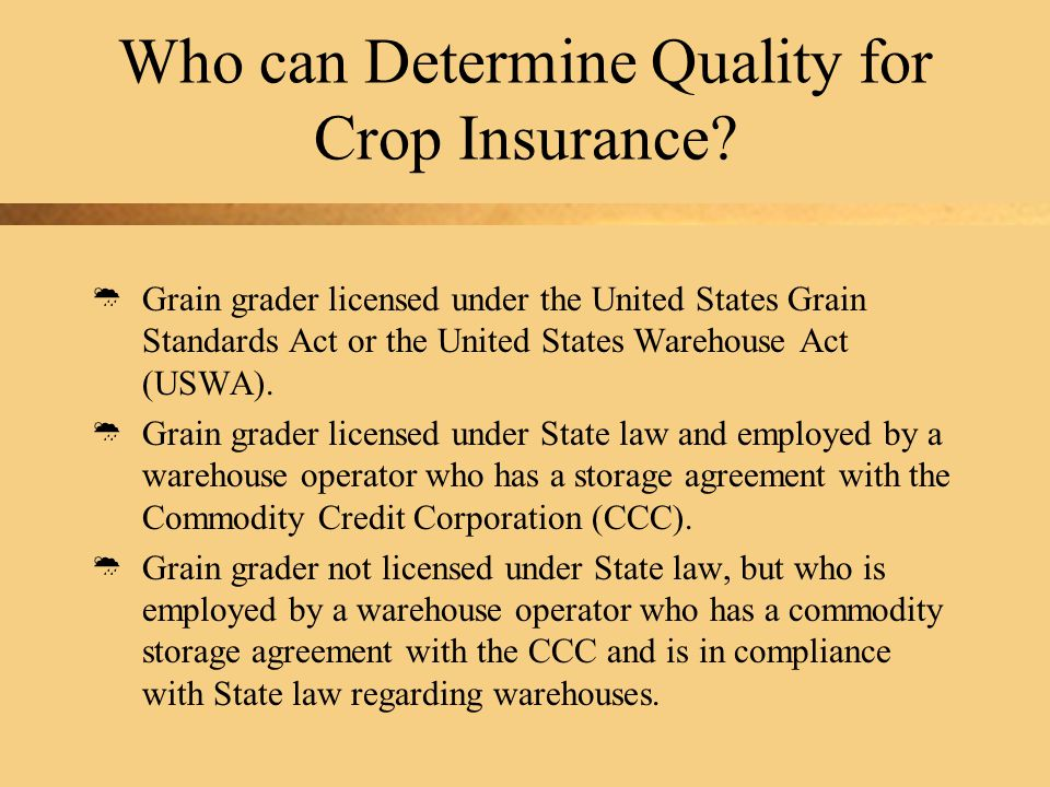 Who can Determine Quality for Crop Insurance.