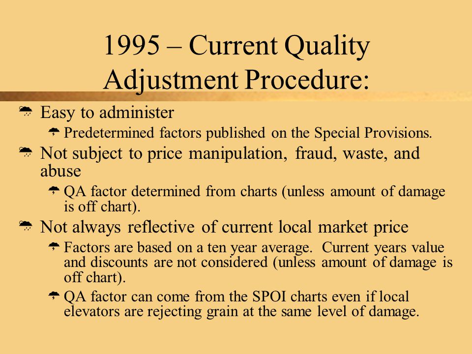 1995 – Current Quality Adjustment Procedure:  Easy to administer  Predetermined factors published on the Special Provisions.