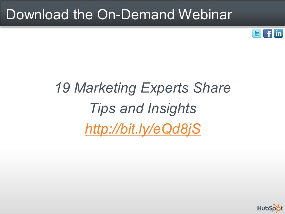 Download the On-Demand Webinar 19 Marketing Experts Share Tips and Insights http://bit.ly/eQd8jS