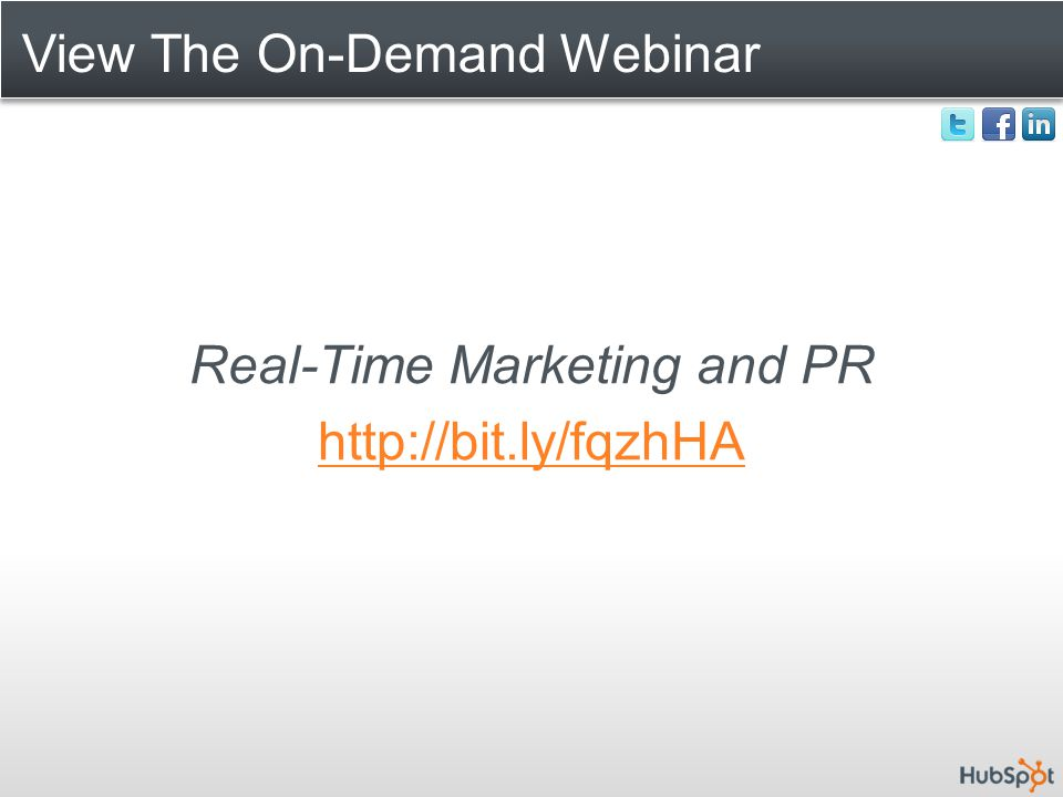 View The On-Demand Webinar Real-Time Marketing and PR http://bit.ly/fqzhHA