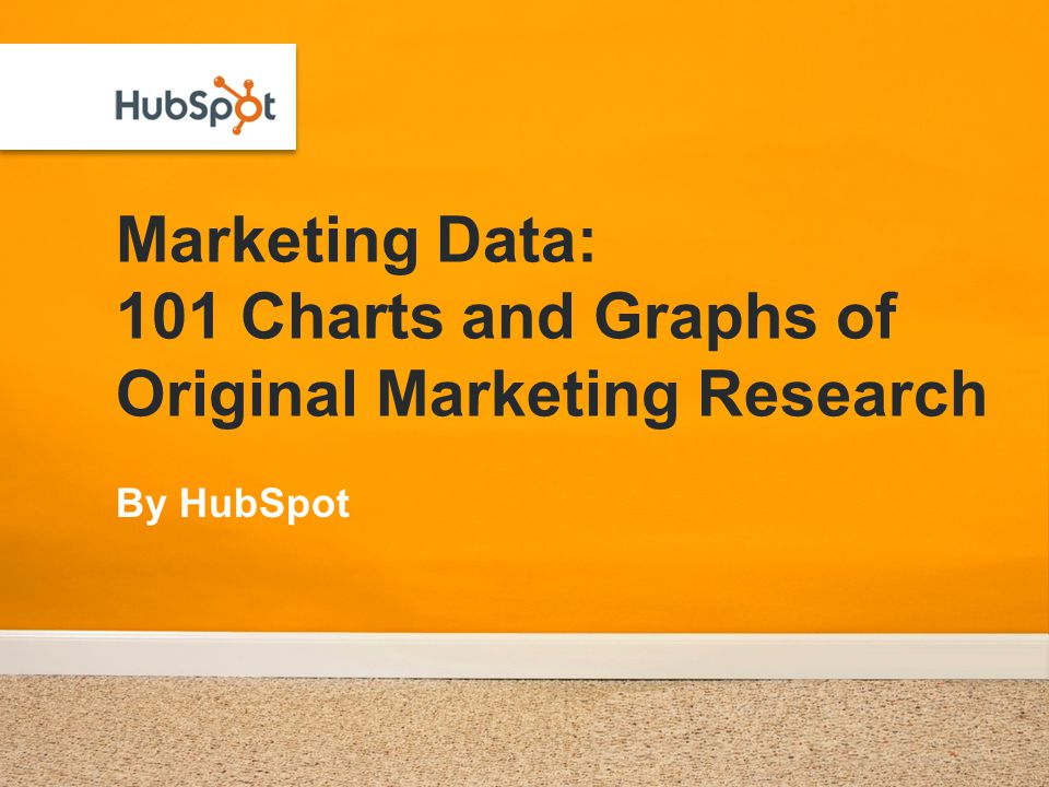 Marketing Data: 101 Charts and Graphs of Original Marketing Research By HubSpot