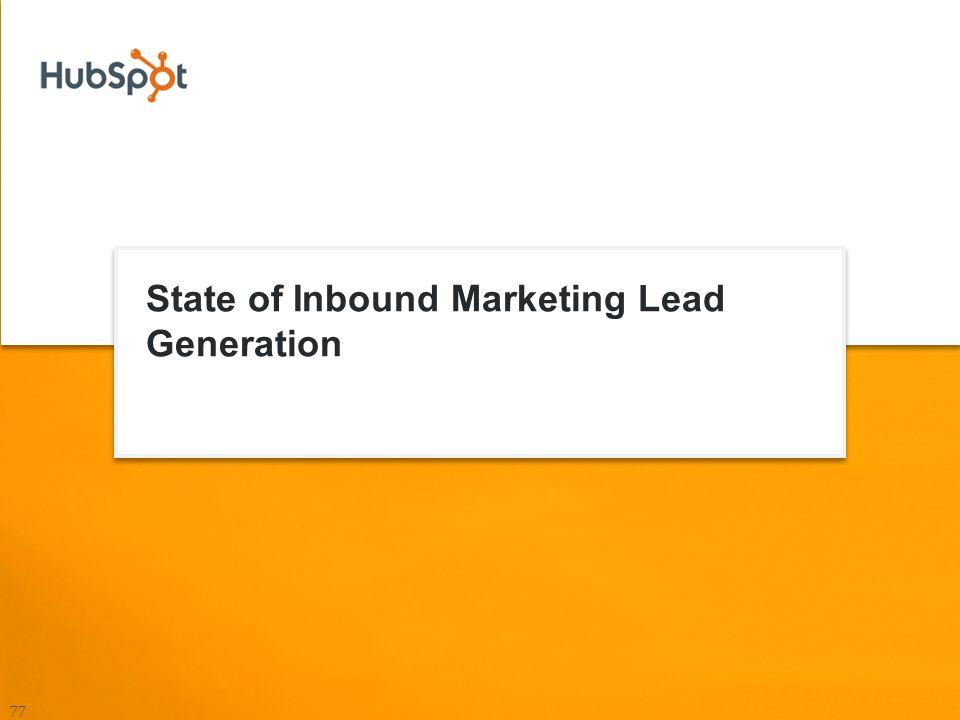 State of Inbound Marketing Lead Generation 77