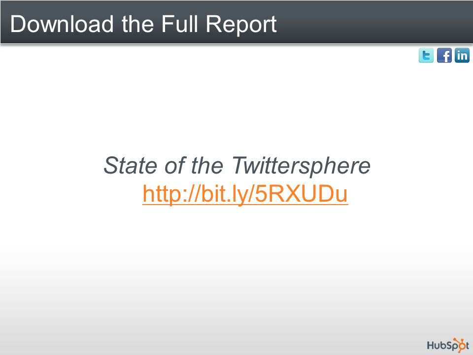 Download the Full Report State of the Twittersphere http://bit.ly/5RXUDu http://bit.ly/5RXUDu